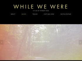 whilewewerethemovie.com